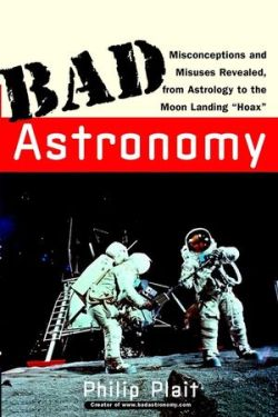 Bad Astronomy: Misconceptions and Misuses Revealed- Book Review